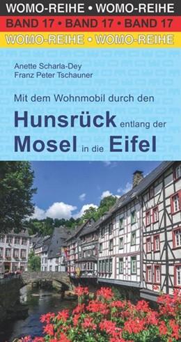 Abbildung von Scharla-Dey / Tschauner | Mit dem Wohnmobil durch den Hunsrück entlang der Mosel in die Eifel | 3. Auflage | 2018