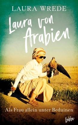 Abbildung von Wrede   Laura von Arabien   2018   Als Frau allein unter Beduinen