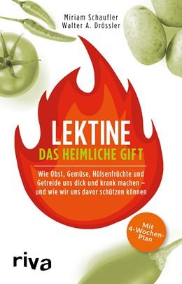 Abbildung von Schaufler / Drössler | Lektine - das heimliche Gift | 2018 | Wie Obst, Gemüse, Hülsenfrücht...