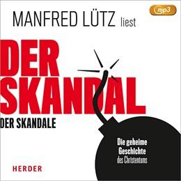 Abbildung von Lütz | Der Skandal der Skandale (MP3-CD) | 1. Auflage | 2018 | beck-shop.de