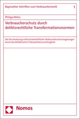 Abbildung von Ahlers | Verbraucherschutz durch deliktsrechtliche Transformationsnormen | 2018 | Die Durchsetzung nicht privatr... | 1