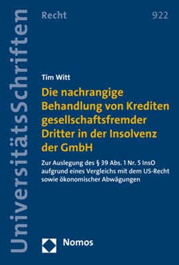 Abbildung von Witt | Die nachrangige Behandlung von Krediten gesellschaftsfremder Dritter in der Insolvenz der GmbH | 2018 | Zur Auslegung des § 39 Abs. 1 ... | 922