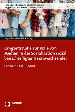 Abbildung von Paus-Hasebrink | Langzeitstudie zur Rolle von Medien in der Sozialisation sozial benachteiligter Heranwachsender | 1. Auflage | 2017 | 5 | beck-shop.de