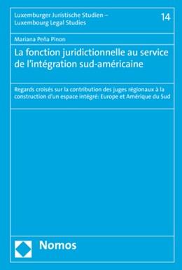 Abbildung von Peña Pinon   La fonction juridictionnelle au service de l'intégration sud-américaine   1. Auflage     14   beck-shop.de