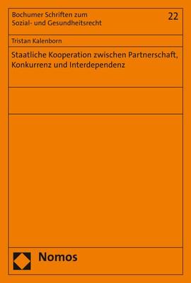 Staatliche Kooperation zwischen Partnerschaft, Konkurrenz und Interdependenz | Kalenborn, 2018 | Buch (Cover)