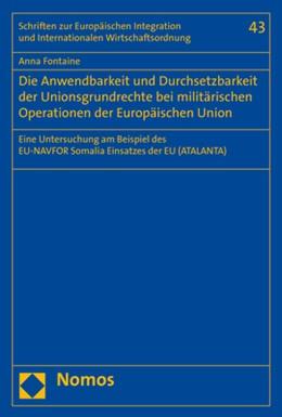 Abbildung von Fontaine | Die Anwendbarkeit und Durchsetzbarkeit der Unionsgrundrechte bei militärischen Operationen der Europäischen Union | 1. Auflage | 2018 | 43 | beck-shop.de