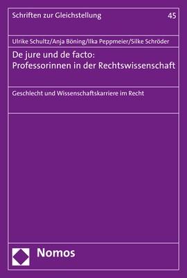 De jure und de facto: Professorinnen in der Rechtswissenschaft | Schultz / Böning / Peppmeier / Schröder, 2018 | Buch (Cover)