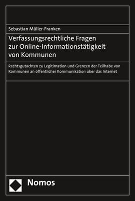 Verfassungsrechtliche Fragen zur Online-Informationstätigkeit von Kommunen   Müller-Franken, 2018   Buch (Cover)