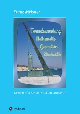 Abbildung von Meisner | Formelsammlung | 1 | 2017 | Mathematik, Geometrie und Stoc...