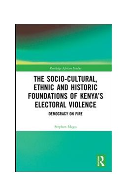 Abbildung von Magu | The Socio-Cultural, Ethnic and Historic Foundations of Kenya's Electoral Violence | 1. Auflage | 2018 | beck-shop.de