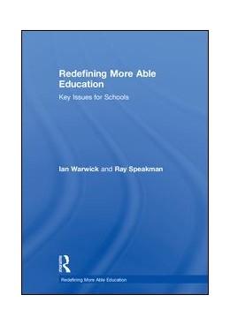 Abbildung von Warwick / Speakman | Redefining More Able Education | 1. Auflage | 2018 | beck-shop.de