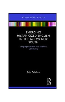 Abbildung von Callahan | Emerging Hispanicized English in the Nuevo New South | 1. Auflage | 2018 | beck-shop.de