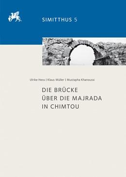 Abbildung von Hess / Müller | Die Brücke über die Majrada in Chimtou | 1. Auflage | 2017 | 5 | beck-shop.de