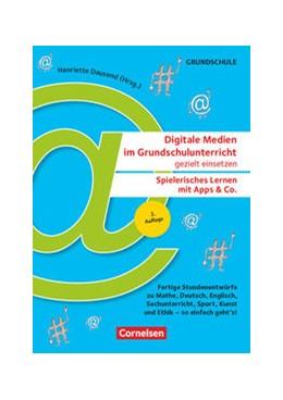Abbildung von Dausend / Anders | Digitale Medien im Grundschulunterricht gezielt einsetzen - Spielerisch lernen mit Apps & Co. (2. Auflage) | 1. Auflage | 2018 | beck-shop.de