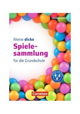 Abbildung von Meine dicke Spielesammlung für die Grundschule | 2018 | Buch