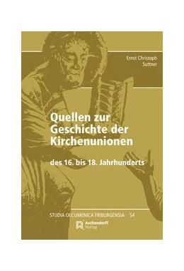 Abbildung von Suttner | Quellen zur Geschichte der Kirchenunionen des 16. bis 18. Jahrhunderts | 2. Auflage | 2017 | 54 | beck-shop.de