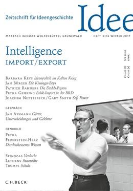Abbildung von Bürger / Gehring / Kemmerer | Zeitschrift für Ideengeschichte Heft XI/4 Winter 2017 | 2017 | Intelligence Import/Export