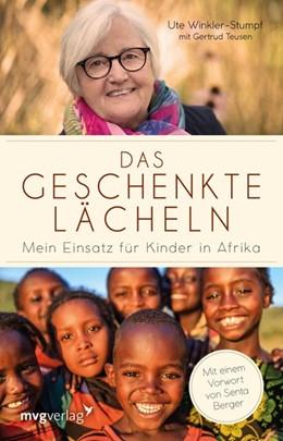 Abbildung von Winkler-Stumpf / Teusen   Das geschenkte Lächeln   2017   Mein Einsatz für Kinder in Afr...