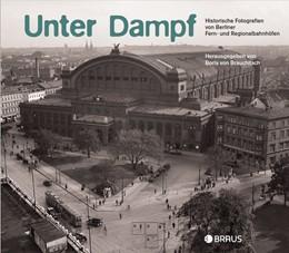 Abbildung von Brauchitsch | Unter Dampf | 2018 | Historische Fotografien von Be...