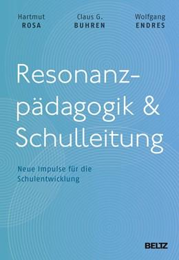 Abbildung von Rosa / Buhren   Resonanzpädagogik & Schulleitung   1. Auflage   2018   beck-shop.de