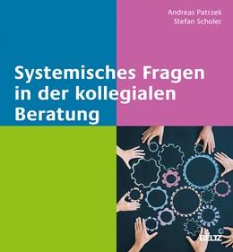Abbildung von Patrzek / Scholer   Systemisches Fragen in der kollegialen Beratung   1. Auflage   2018   beck-shop.de