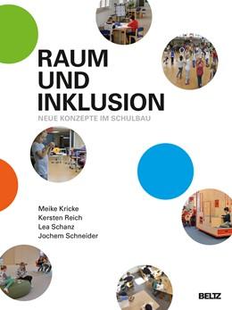 Abbildung von Kricke / Reich / Schanz / Schneider | Raum und Inklusion | 2018 | Neue Konzepte im Schulbau