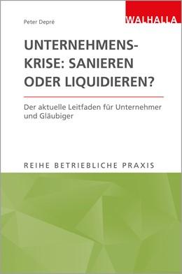 Abbildung von Depré (Hrsg.) | Unternehmenskrise: sanieren oder liquidieren? | 2., aktualisierte Auflage | 2019 | Der aktuelle Leitfaden für Unt...