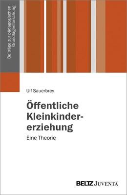 Abbildung von Sauerbrey | Öffentliche Kleinkindererziehung | 2018 | Eine Theorie