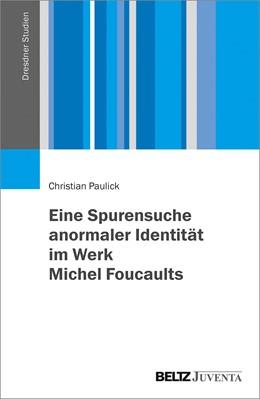 Abbildung von Paulick   Eine Spurensuche anormaler Identität im Werk Michel Foucaults   1. Auflage   2018   beck-shop.de