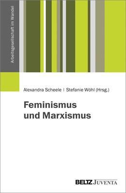 Abbildung von Scheele-Baer / Wöhl (Hrsg.) | Feminismus und Marxismus | 2018
