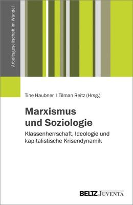 Abbildung von Haubner / Reitz | Marxismus und Soziologie | 1. Auflage | 2018 | beck-shop.de
