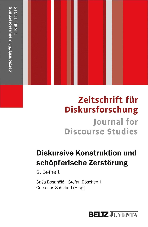 Diskursive Konstruktion und schöpferische Zerstörung | Bosancic / Böschen / Schubert (Hrsg.), 2018 | Buch (Cover)