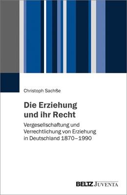 Abbildung von Sachße | Die Erziehung und ihr Recht | 1. Auflage | 2018 | beck-shop.de