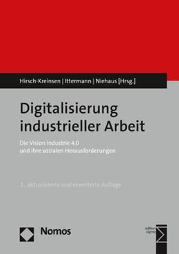 Abbildung von Hirsch-Kreinsen / Ittermann / Niehaus (Hrsg.) | Digitalisierung industrieller Arbeit | 2., aktualisierte und erweiterte Auflage | 2018 | Die Vision Industrie 4.0 und i...