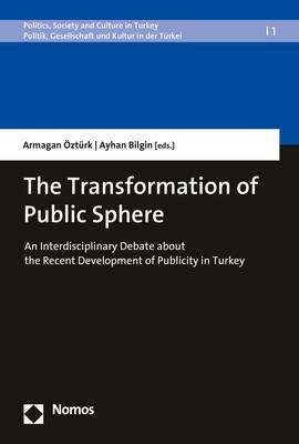 Abbildung von Öztürk / Bilgin (Hrsg.)   The Transformation of Public Sphere   2017