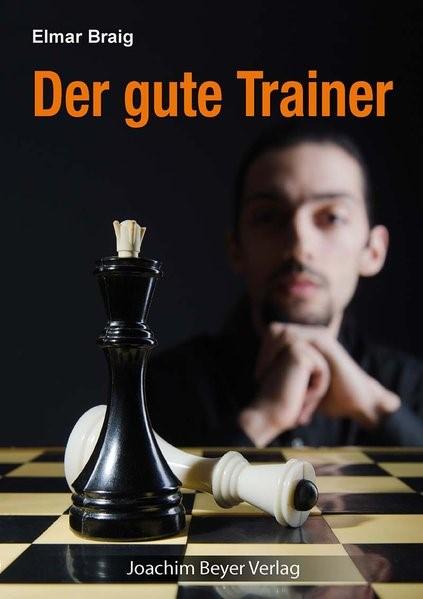Der gute Trainer | Braig, 2017 | Buch (Cover)