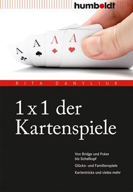 Abbildung von Danyliuk | 1 x 1 der Kartenspiele | 20. Auflage | 2021 | beck-shop.de
