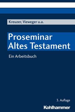 Abbildung von Kreuzer / Vieweger | Proseminar Altes Testament | 3. Auflage | 2019 | beck-shop.de