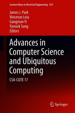 Abbildung von Park / Loia | Advances in Computer Science and Ubiquitous Computing | 1. Auflage | 2018 | beck-shop.de