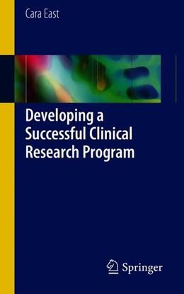 Abbildung von East | Developing a Successful Clinical Research Program | 1. Auflage | 2018 | beck-shop.de