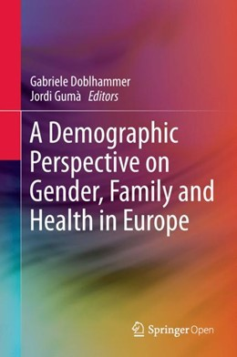Abbildung von Doblhammer / Gumà | A Demographic Perspective on Gender, Family and Health in Europe | 2018