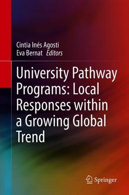 Abbildung von Agosti / Bernat | University Pathway Programs | 2018 | Local Responses within a Growi...