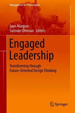 Abbildung von Marques / Dhiman | Engaged Leadership | 2018 | Transforming through Future Or...