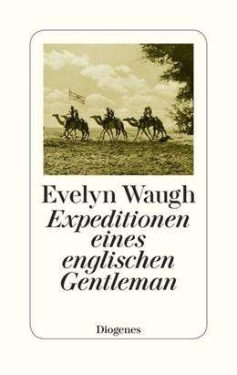 Abbildung von Waugh | Expeditionen eines englischen Gentleman | 1. Auflage | 2018 | beck-shop.de
