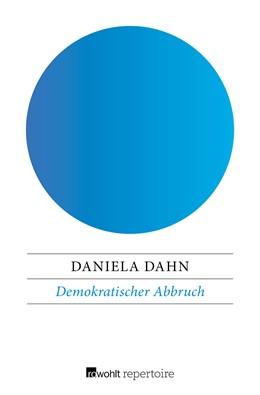 Abbildung von Dahn | Demokratischer Abbruch | 1. Auflage | 2017 | beck-shop.de