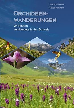 Abbildung von Wartmann | Orchideenwanderungen | 1. Auflage | 2018 | beck-shop.de