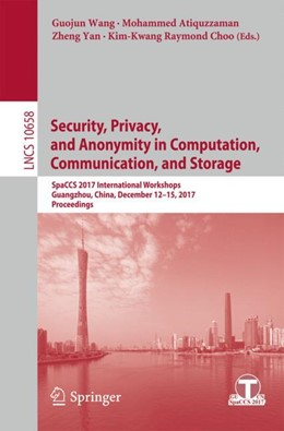 Abbildung von Wang / Atiquzzaman | Security, Privacy, and Anonymity in Computation, Communication, and Storage | 1. Auflage | 2018 | beck-shop.de