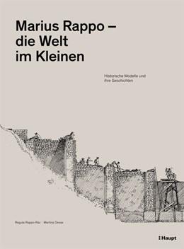 Abbildung von Rappo / Rappo-Raz | Marius Rappo - die Welt im Kleinen | 1. Auflage | 2018 | beck-shop.de