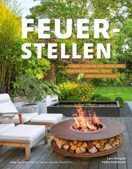 Abbildung von Weigelt / Kullmann | Feuerstellen | 2018 | Ideen, Planung und Know-how fü...