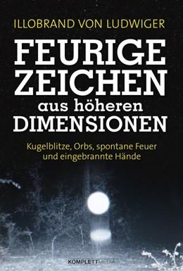 Abbildung von Ludwiger | Feurige Zeichen aus höheren Dimensionen | 1. Auflage | 2018 | beck-shop.de